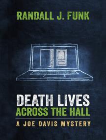 Death Lives Across the Hall: A Joe Davis Mystery