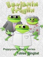 Poppycock Place Series -Benjamin Froglin