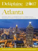 Atlanta - The Delaplaine 2017 Long Weekend Guide