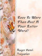 Love Is More Than Just A Four Letter Word!