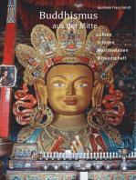 Buddhismus aus der Mitte