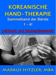 Koreanische Hand-Therapie: Sammelband der Bände 1 - 4