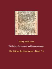Weisheiten, Sprichworte und Redewendungen: Die Götter der Germanen - Band  74
