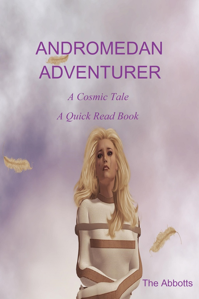 Andromedan Adventurer: A Cosmic Tale - A Quick Read Book by