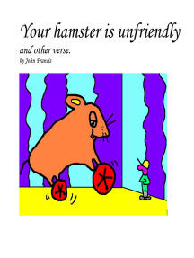 Your hamster is unfriendly and other verse