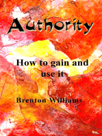 Authority: How to gain and use it