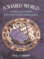 A Shared World: Christians and Muslims in the Early Modern Mediterranean