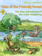 Tales of the Friendly Forest. The New Adventures of the Little Hedgehog - Illustrated Fairy Tales