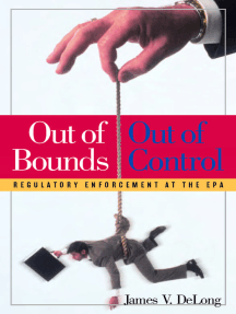 Out of Bounds and Out of Control: Regulatory Enforcement at the EPA