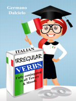Italian Irregular Verbs Fully Conjugated in all Tenses (Learn Italian Verbs Book 1)