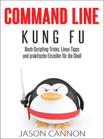 Command Line Kung Fu: Bash-Scripting-Tricks, Linux Tipps und praktische Einzeiler für die Shell
