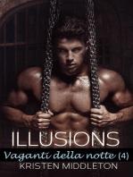 Illusions - Vaganti della notte 4