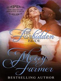 His Forbidden Bride: The Brides of Paradise Ranch - Spicy Version, #7