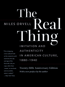 The Real Thing: Imitation and Authenticity in American Culture, 1880-1940