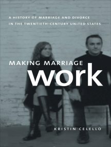 Making Marriage Work by Kristin Celello - Read Online