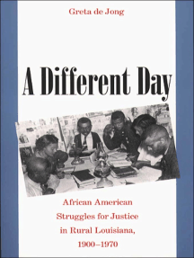 A Different Day: African American Struggles for Justice in Rural Louisiana, 1900-1970
