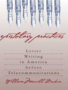 Epistolary Practices: Letter Writing in America before Telecommunications