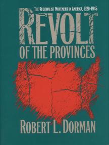 Revolt of the Provinces: The Regionalist Movement in America, 1920-1945