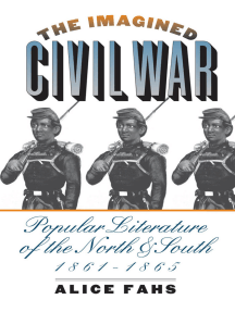The Imagined Civil War: Popular Literature of the North and South, 1861-1865