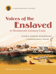 Voices of the Enslaved in Nineteenth-Century Cuba: A Documentary History