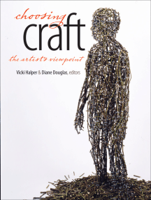 Choosing Craft: The Artist's Viewpoint
