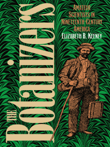 The Botanizers: Amateur Scientists in Nineteenth-Century America
