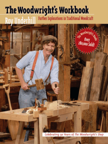 The Woodwright's Workbook: Further Explorations in Traditional Woodcraft