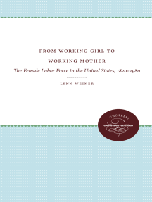 From Working Girl to Working Mother: The Female Labor Force in the United States, 1820-1980