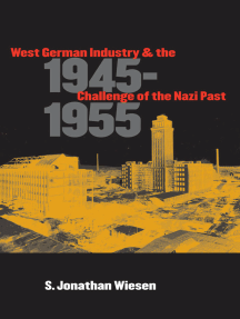 West German Industry and the Challenge of the Nazi Past, 1945-1955