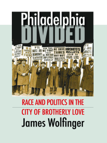 Philadelphia Divided: Race and Politics in the City of Brotherly Love