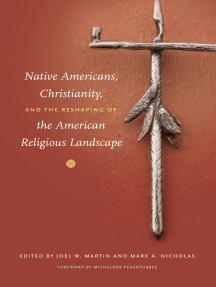 Native Americans, Christianity, and the Reshaping of the American Religious Landscape