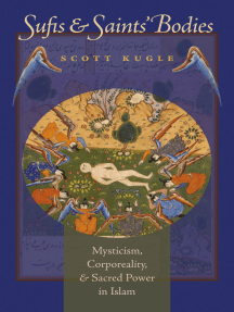 Sufis and Saints' Bodies: Mysticism, Corporeality, and Sacred Power in Islam