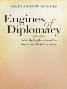 Engines of Diplomacy: Indian Trading Factories and the Negotiation of American Empire