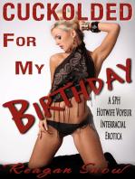 Cuckolded for My Birthday