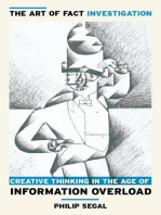 The Art of Fact Investigation: Creative Thinking in the Age of Information Overload