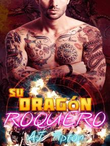 Su Dragón Roquero: Su Dragón Motociclista, #3