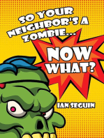 So Your Neighbor's A Zombie... Now What?
