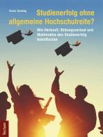 Studienerfolg ohne allgemeine Hochschulreife?