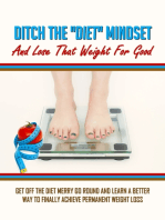Ditch the Diet Mindset and Lose That Weight for Good