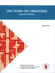 Una teoría del urbanismo: Acerca de la organización constructivo-espacial de ciudad (Segunda edición)