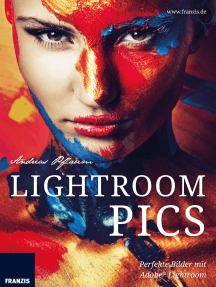 Lightroom Pics: Perfekte Bilder mit Adobe® Lightroom