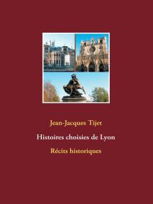Histoires choisies de Lyon