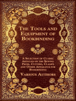 The Tools and Equipment of Bookbinding - A Selection of Classic Articles on the Sewing Press, Cutters, Clamps and Other Apparatus for Bookbinding