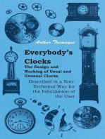 Everybody's Clocks - The Design and Working of Usual and Unusual Clocks Described in a Non-Technical Way for the Information of the User