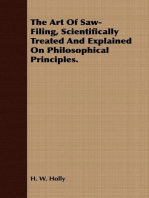 The Art Of Saw-Filing, Scientifically Treated And Explained On Philosophical Principles.