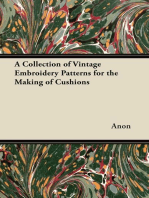 A Collection of Vintage Embroidery Patterns for the Making of Cushions