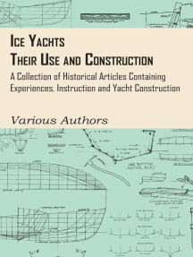 Ice Yachts - Their Use and Construction - A Collection of Historical Articles Containing Experiences, Instruction and Yacht Construction