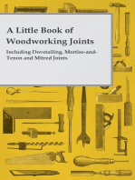 A Little Book of Woodworking Joints - Including Dovetailing, Mortise-and-Tenon and Mitred Joints
