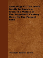Genealogy Of The Lewis Family In America, From The Middle of The Seventeeth Century Down To The Present Time