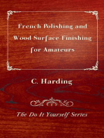 French Polishing and Wood Surface Finishing for Amateurs - The Do It Yourself Series